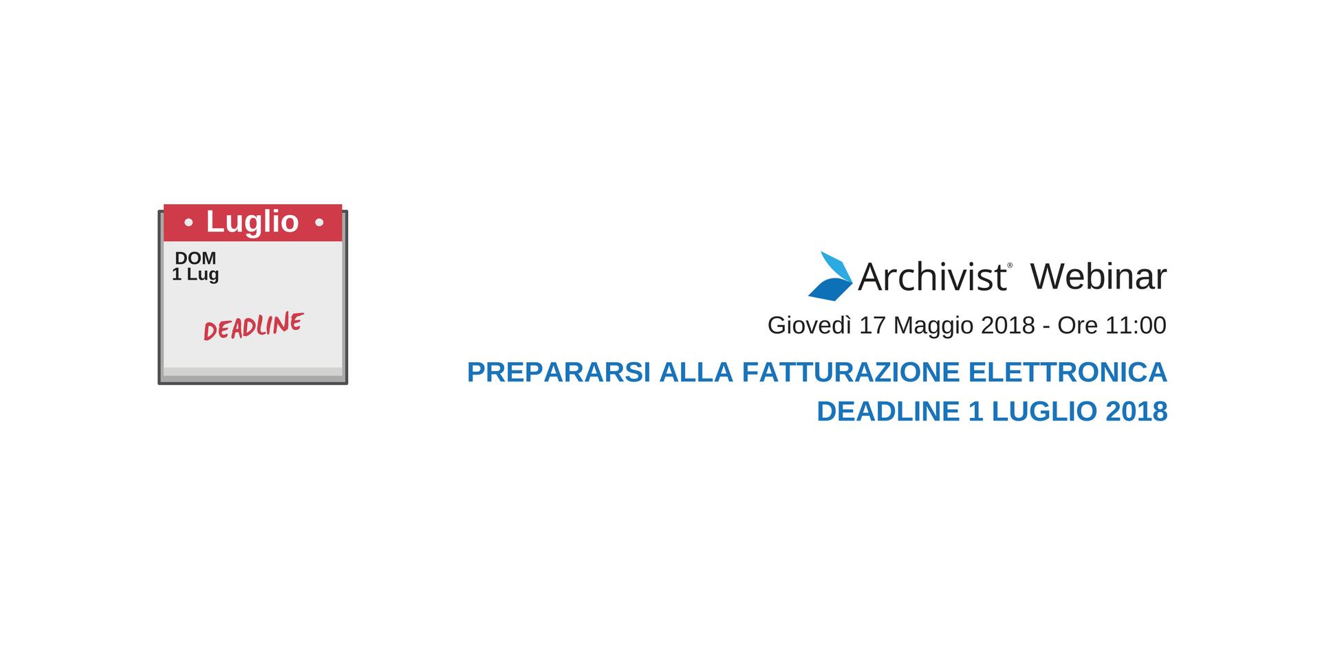 Prepararsi alla fatturazione elettronica: deadline 1 Luglio 2018. - Webinar 17 maggio 2018