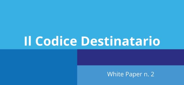 White Paper n.2 | Il Codice Destinatario